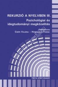 Csépe Valéria - Honbolygó Ferenc : Rekurzió a nyelvben III. Pszichológiai és idegtudományi megközelítés
