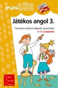 MiniLÜK Játékos angol 3. – Tematikus szókincs-fejlesztõ gyakorlatok 8-11 éveseknek