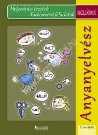 Anyanyelvész 5.osztály Helyesírási tesztek, tudásmérő feladatok megoldásokkal