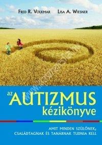Volkmar - Wiesner : Az autizmus kézikönyve  Amit minden szülőnek, családtagnak és tanárnak tudnia kell