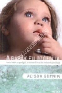 Alison Gopnik: A babák filozófiája - Amit a babák az igazságról, a szeretetről és az élet értelméről gondolnak