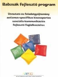 Őszi Tamásné szerk : Babzsák Fejlesztő Program. Útmutató és feladatgyűjtemény autizmus-specifikus kiscsoportos szociális-kommunikációs fejlesztő foglalkozáshoz.
