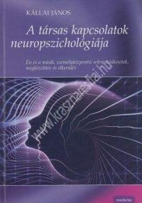 A társas kapcsolatok neuropszichológiája ( Kállai János )