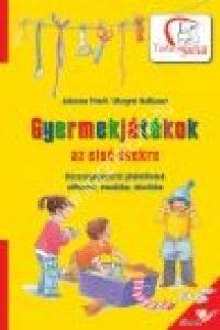 J.Friedl – M.Nussbaum: Gyermekjátékok az első évekre – Készségfejlesztő játékötletek otthonra, óvodába, iskolába