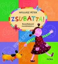 Nyulász Péter: Zsubatta – Beszédfejlesztõ mondókáskönyv