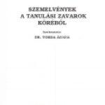Dr. Torda Ágnes:Szemelvények a tanulási zavarok körébõl