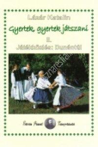 Lázár Katalin:Gyertek, gyertek játszani II.