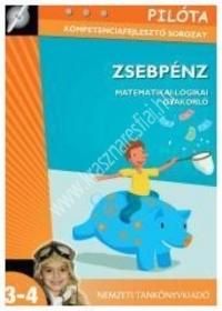 Pilóta kompetenciafejlesztő sorozat - Zsebpénz - Matematikai-logikai gyakorló : Szabó Ottília