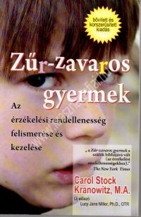 Carol Stock - Kranowitz M.A.: Zűr-zavaros gyermek - Az érzékelési rendellenesség felismerése és kezelése