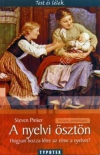 Steven Pinker : A nyelvi ösztön