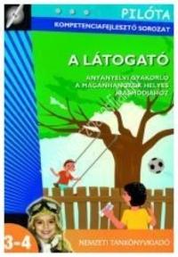 Pilóta kompetenciafejlesztő sorozat - A látogató - Anyanyelvi gyakorló a magánhangzók helyes írásmódjához : Szmetana Mária
