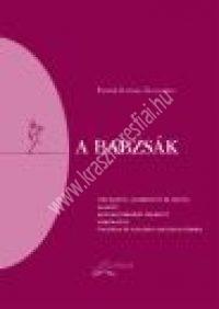 Pappné Gazdag Zsuzsanna : A babzsák -Tartásjavító, izomerõsítõ és nyújtó, valamintmozgáskoordinációt fejlesztő gyakorlatok