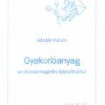 Adorján Katalin:Gyakorlóanyag az olvasásmegértés fejlesztéséhez