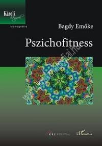 Bagdy Emõke:Pszichofitness: Kacagás-kocogás-lazítás