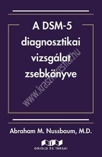 Nussbaum : A DSM-5 diagnosztikai vizsgálat zsebkönyve