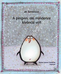 A pingvin, aki mindenre kíváncsi volt - Jill Tomlinson