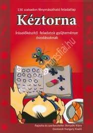 Borszéki Klára : Kéztorna – Íráselőkészítő feladatok gyűjteménye óvodásoknak