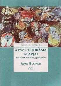Adam Blatner : A pszichodráma alapjai
