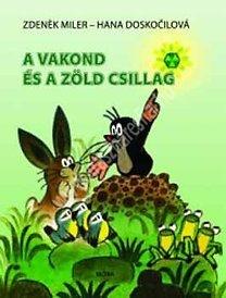 Z.Miler – H.Doskocilová : A vakond és a zöld csillag