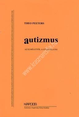 Theo Peeters : Autizmus, az elmélettől a gyakorlatig