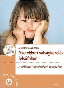 Gyerekkori válságkezelés felsőfokon - A fejlődési nehézségek legyőzése
