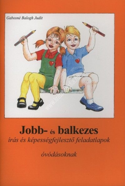 Gabosné Balogh Judit : Jobb és balkezes – Írás és képességfejlesztő feladatlapok óvodásoknak