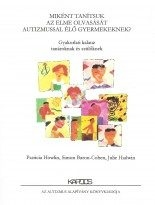 P.Howlin – S.Baron-Cohen –J.Hadwin : Miként tanítsuk az elme olvasását az autista gyermekeknek?