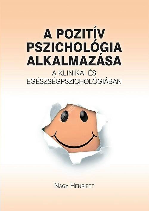 a-pozitiv-pszichologia-alkalmazasa-a-klinikai-es-egeszsegpszichologiaban