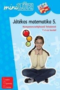 MiniLÜK Játékos matematika 5. - Kompetenciafejlesztő feladatok 9 éves kortól