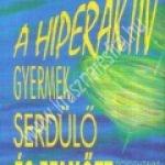Paul H. Wender:A hiperaktív gyermek, serdülõ és felnõtt