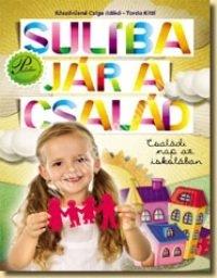 Köszörűsné Csige I. - Torda K.: Suliba jár a család - Családi nap az iskolában