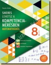 Sikeres lehetsz a kompetenciamérésben 8. Matematika