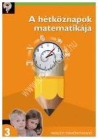 Hegyező kompetenciafejlesztő sorozat - A hétköznapok matematikája 3. : dr. Ambrus Gabriella