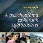 Zseni Annamária:A pszichodráma és korunk tükrözõdései