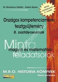 Dr.Munkácsy-Szabó:Országos kompetenciamérés tesztgyűjtemény 8. osztályosoknak - Minta magyar és matematika feladatsorok