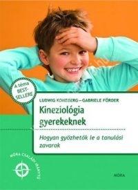 Koneberg - Förder : Kineziológia gyerekeknek - Hogyan győzhetők le a tanulási zavarok