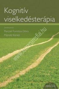 Perczel Forintos Dóra - Mórotz Kenéz: Kognitív viselkedésterápia