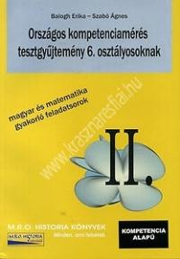 Balogh-Szabó :Országos kompetenciamérés tesztgyűjtemény 6. osztályosoknak - Magyar és matematika gyakorló feladatsorok II.