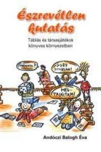 Andóczi Balogh Éva: Észrevétlen kutatás - Táblás és társasjátékok könyves környezetben