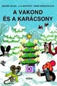 Miler, Zdenek-Doskocilová, Han: A vakond és a karácsony - Mesekönyv
