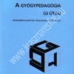 Zászkaliczky P. – V.Lechta-O.Matuska:A gyógypedagógia új útjai – Rendszerfejlesztés, tanácsadás, integráció