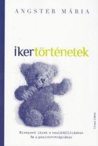 Angster Mária:Ikertörténetek - Elveszett ikrek a családállításban és a pszichoterápiában