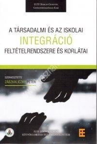 Zászkaliczky P. : A társadalmi és az iskolai integráció feltételrendszere és korlátai