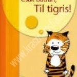 S. Ahrens Eipper – B.Leplow:Csak bátran, Til tigris!