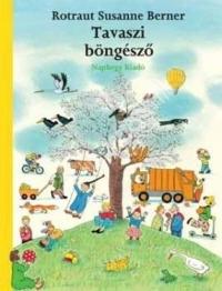 Rotraut Susanne Berner: Tavaszi böngésző - Kpeskönyv 2 éves kortól