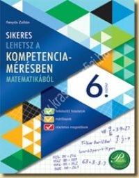 Sikeres lehetsz a kompetenciamérésben 6. Matematika