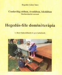 Hegedűs-féle dominóterápia 1. füzet fejlesztőknek és gyermekeknek ( Hegedűs Gábor )