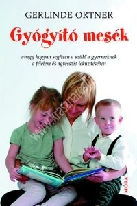 Gerlinde Ortner : Gyógyító mesék
