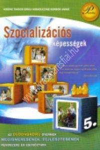 Fonay T.- Kissné Takács E. – Rákóczi Z. : Szocializációs képességek. Az óvodáskorú gyermek megismerésének, fejlesztésének rendszere és eszköztára 5.