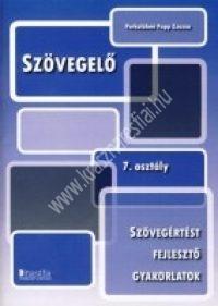 Szövegelő 7. Szövegértést fejlesztő gyakorlófüzet